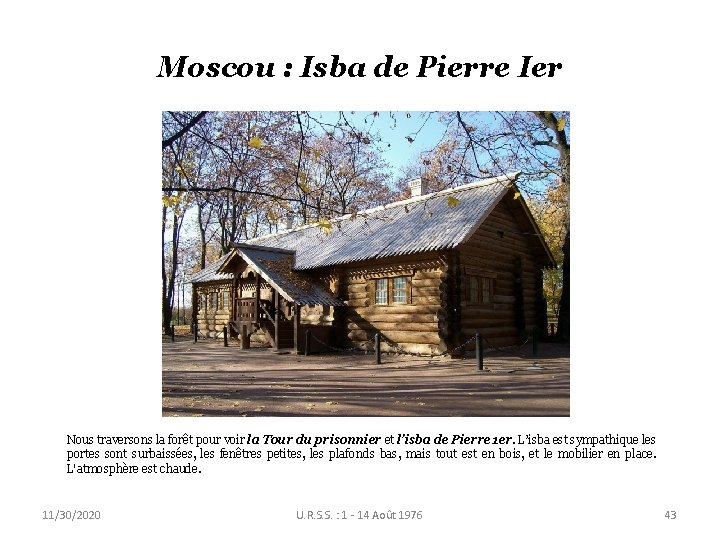 Moscou : Isba de Pierre Ier Nous traversons la forêt pour voir la Tour