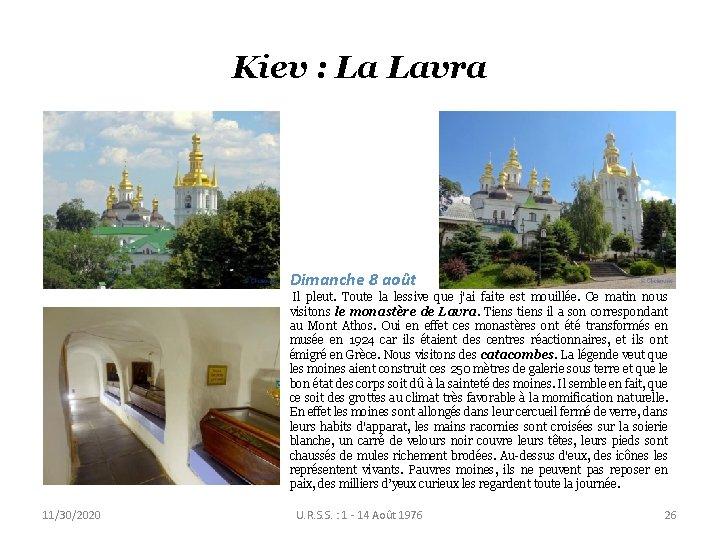 Kiev : La Lavra Dimanche 8 août Il pleut. Toute la lessive que j'ai