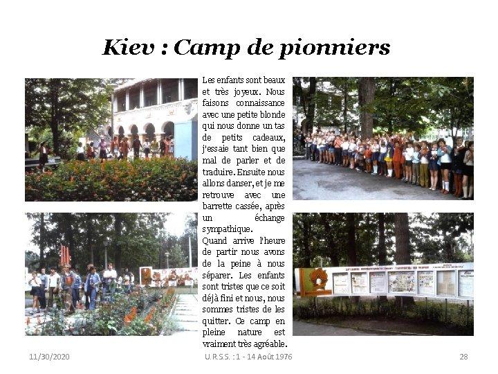 Kiev : Camp de pionniers 11/30/2020 Les enfants sont beaux et très joyeux. Nous
