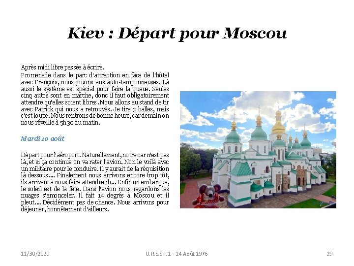 Kiev : Départ pour Moscou Après midi libre passée à écrire. Promenade dans le