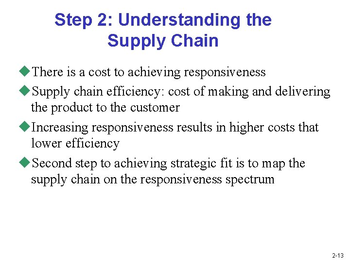 Step 2: Understanding the Supply Chain u. There is a cost to achieving responsiveness