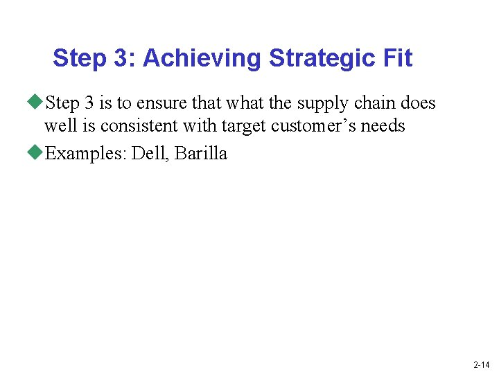 Step 3: Achieving Strategic Fit u. Step 3 is to ensure that what the