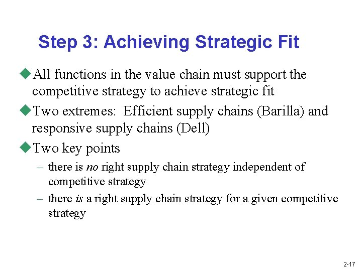 Step 3: Achieving Strategic Fit u. All functions in the value chain must support