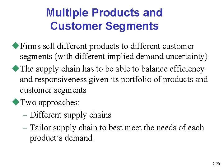 Multiple Products and Customer Segments u. Firms sell different products to different customer segments