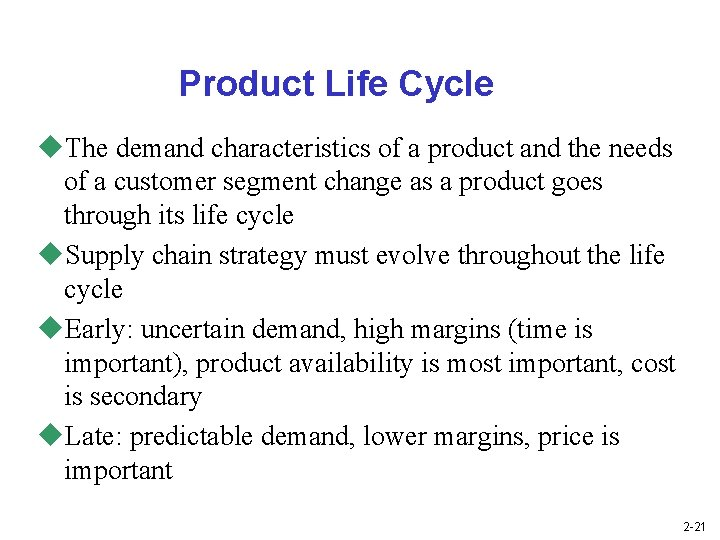 Product Life Cycle u. The demand characteristics of a product and the needs of