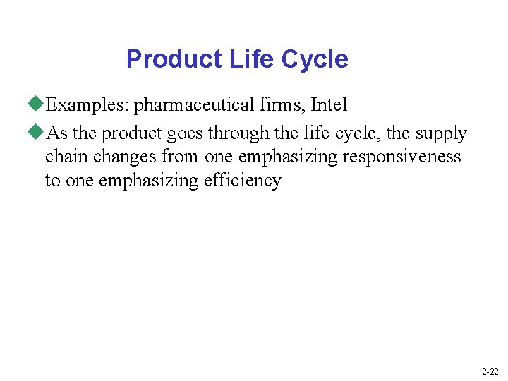 Product Life Cycle u. Examples: pharmaceutical firms, Intel u. As the product goes through