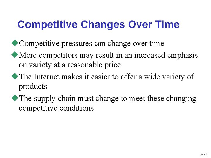 Competitive Changes Over Time u. Competitive pressures can change over time u. More competitors
