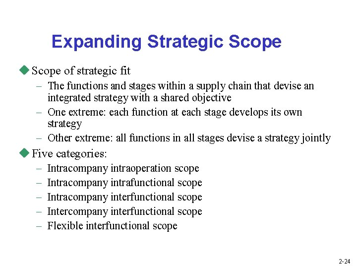 Expanding Strategic Scope u Scope of strategic fit – The functions and stages within