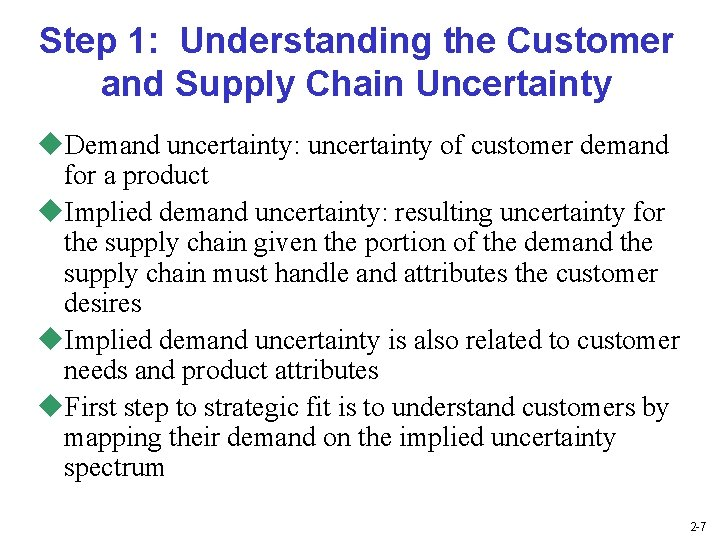Step 1: Understanding the Customer and Supply Chain Uncertainty u. Demand uncertainty: uncertainty of