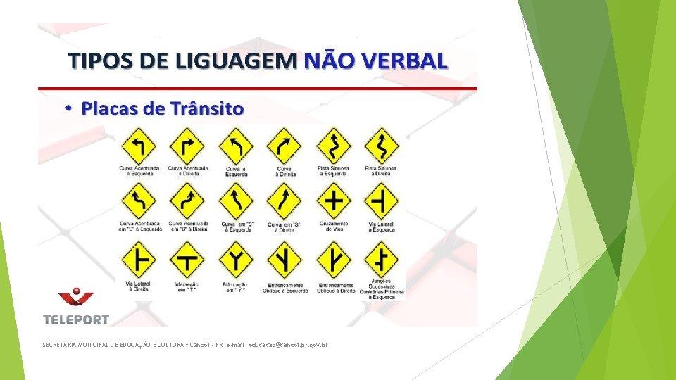 SECRETARIA MUNICIPAL DE EDUCAÇÃO E CULTURA – Candói - PR e-mail: educacao@candoi. pr. gov.