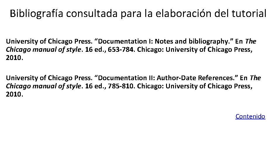 "Bibliografía consultada para la elaboración del tutorial University of Chicago Press. ""Documentation I: Notes"