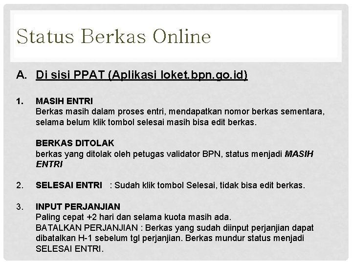 Status Berkas Online A. Di sisi PPAT (Aplikasi loket. bpn. go. id) 1. MASIH