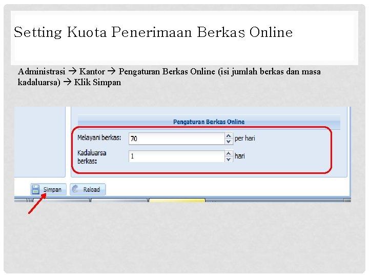 Setting Kuota Penerimaan Berkas Online Administrasi Kantor Pengaturan Berkas Online (isi jumlah berkas dan