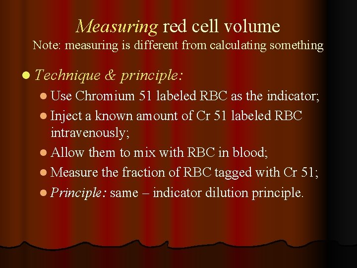 Measuring red cell volume Note: measuring is different from calculating something l Technique &