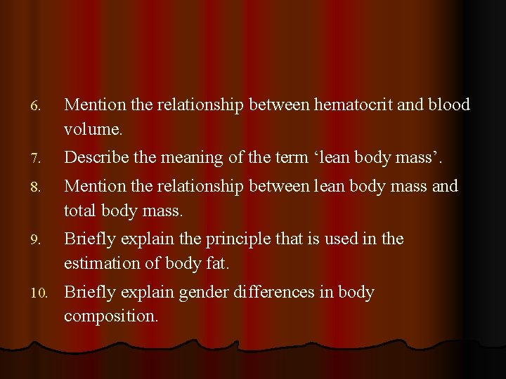 6. Mention the relationship between hematocrit and blood volume. 7. Describe the meaning of