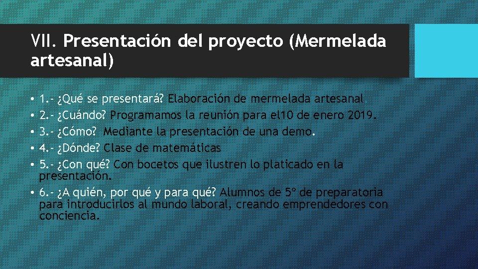 VII. Presentación del proyecto (Mermelada artesanal) 1. - ¿Qué se presentará? Elaboración de mermelada