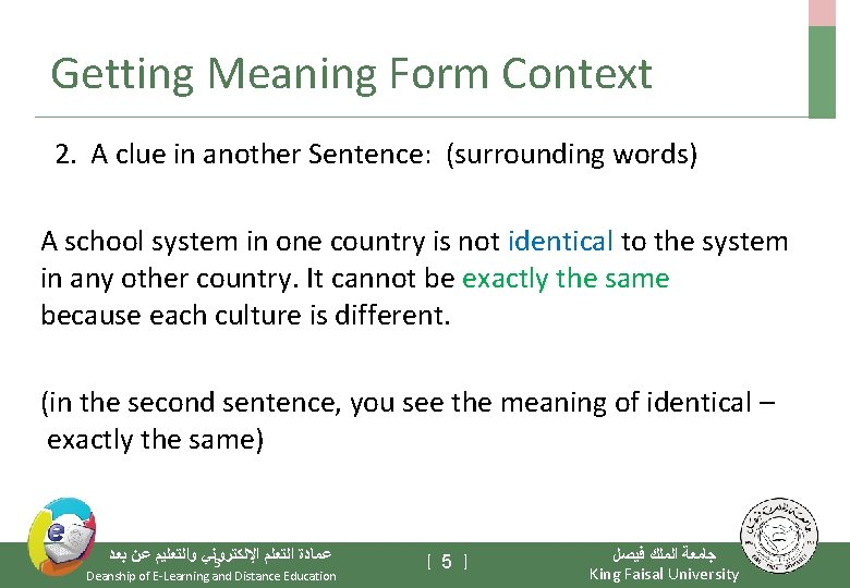 Getting Meaning Form Context 2. A clue in another Sentence: (surrounding words) A school