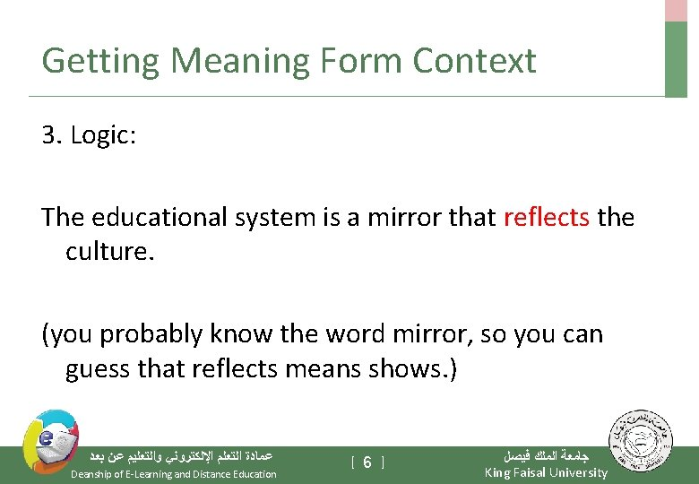 Getting Meaning Form Context 3. Logic: The educational system is a mirror that reflects
