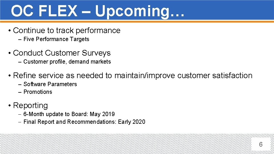 OC FLEX – Upcoming… • Continue to track performance ‒ Five Performance Targets •