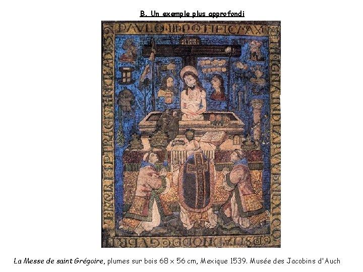 B. Un exemple plus approfondi La Messe de saint Grégoire, plumes sur bois 68