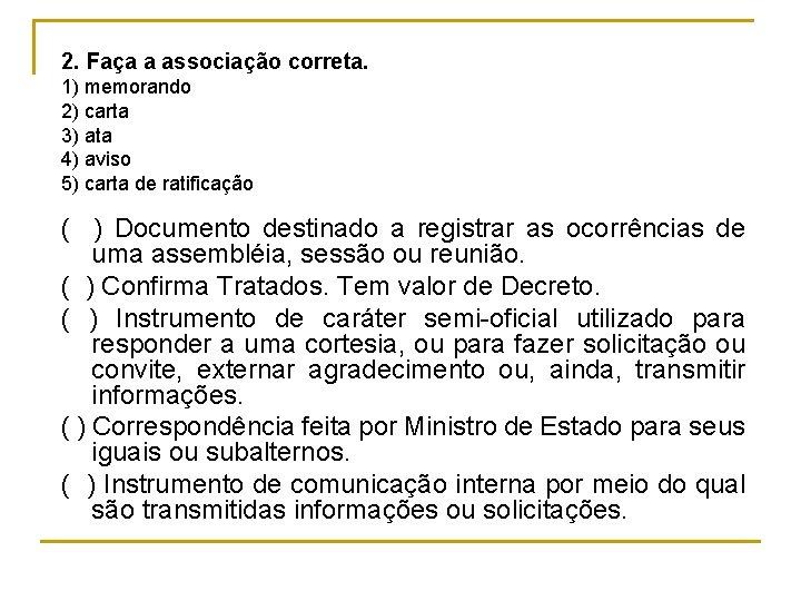 2. Faça a associação correta. 1) memorando 2) carta 3) ata 4) aviso 5)