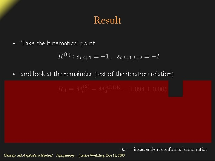 Result • Take the kinematical point • and look at the remainder (test of