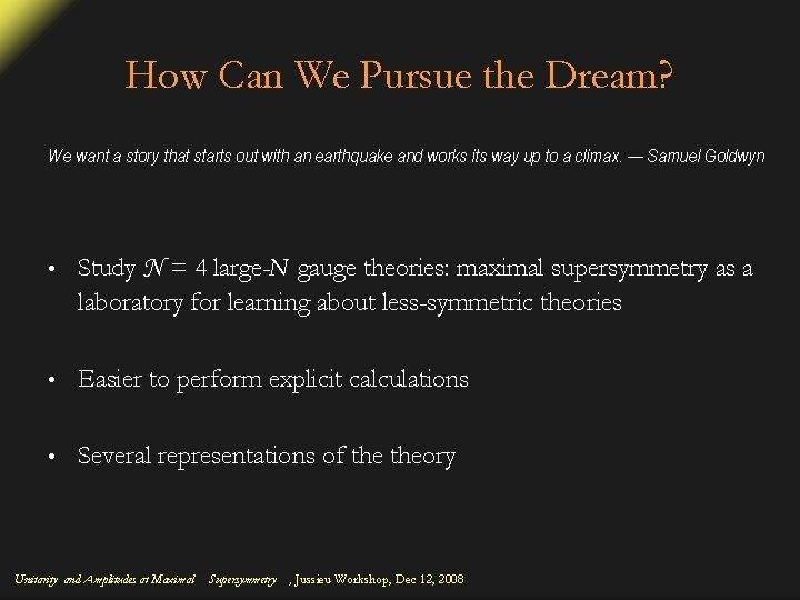 How Can We Pursue the Dream? We want a story that starts out with