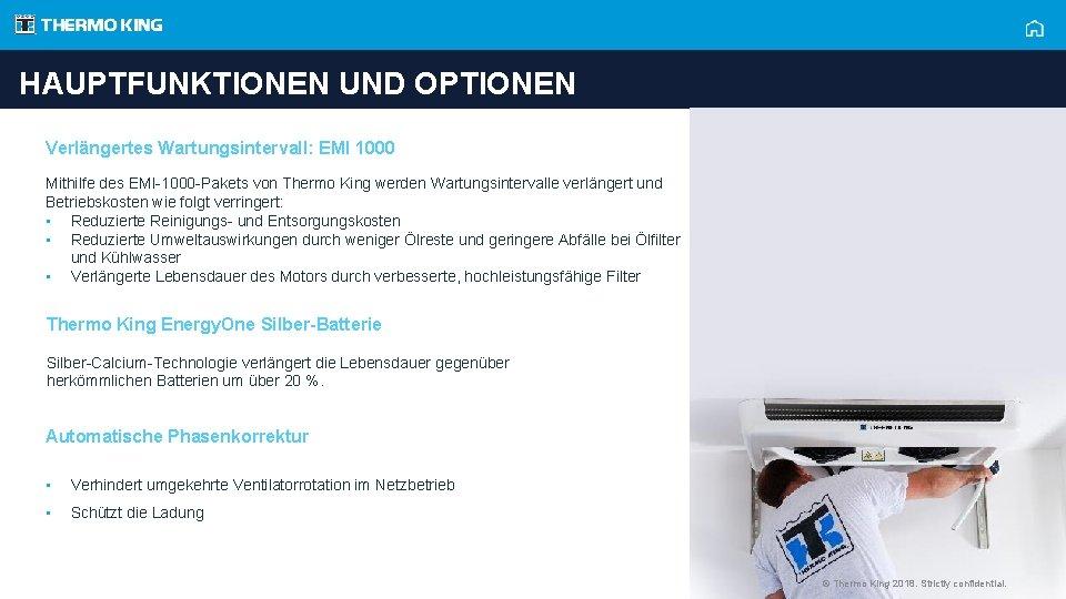 HAUPTFUNKTIONEN UND OPTIONEN Verlängertes Wartungsintervall: EMI 1000 Mithilfe des EMI-1000 -Pakets von Thermo King