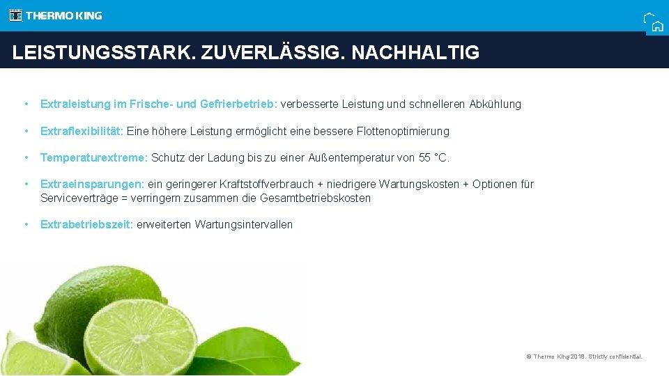 LEISTUNGSSTARK. ZUVERLÄSSIG. NACHHALTIG • Extraleistung im Frische- und Gefrierbetrieb: verbesserte Leistung und schnelleren Abkühlung