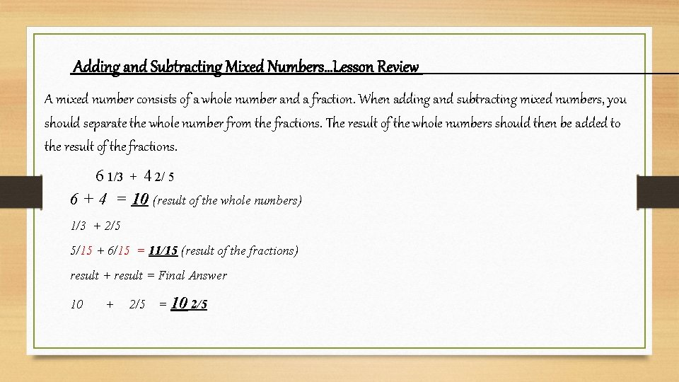 Adding and Subtracting Mixed Numbers…Lesson Review A mixed number consists of a whole