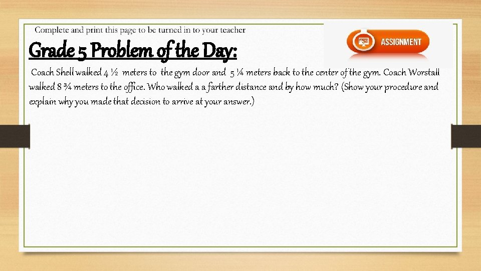 Grade 5 Problem of the Day: Coach Shell walked 4 ½ meters to the