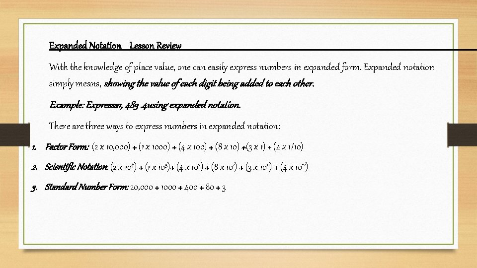 Expanded Notation Lesson Review With the knowledge of place value, one can easily express