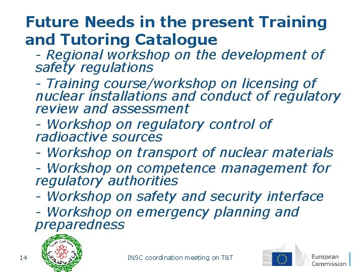 Future Needs in the present Training and Tutoring Catalogue § - Regional workshop on