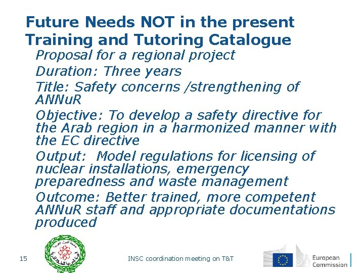 Future Needs NOT in the present Training and Tutoring Catalogue § Proposal for a