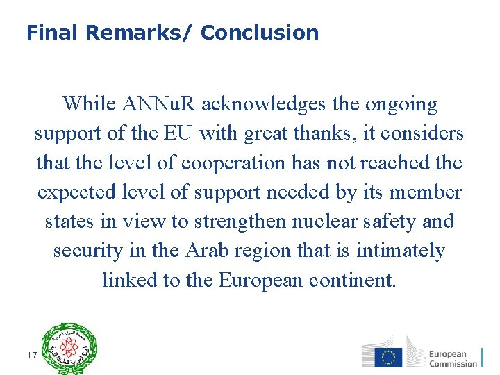 Final Remarks/ Conclusion While ANNu. R acknowledges the ongoing support of the EU with