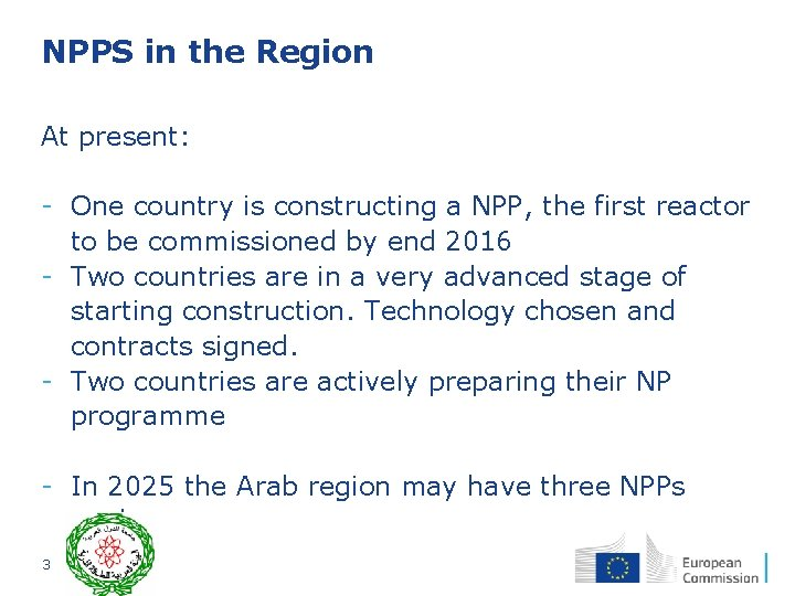 NPPS in the Region At present: - One country is constructing a NPP, the