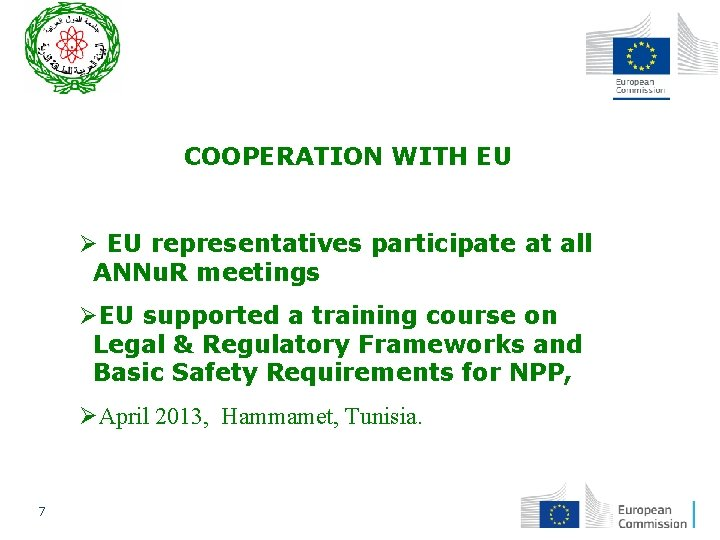 COOPERATION WITH EU Ø EU representatives participate at all ANNu. R meetings ØEU supported