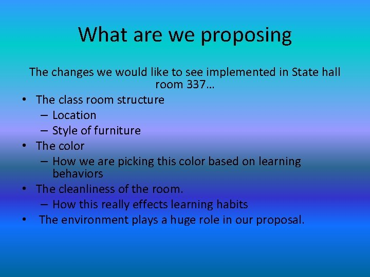 What are we proposing The changes we would like to see implemented in State