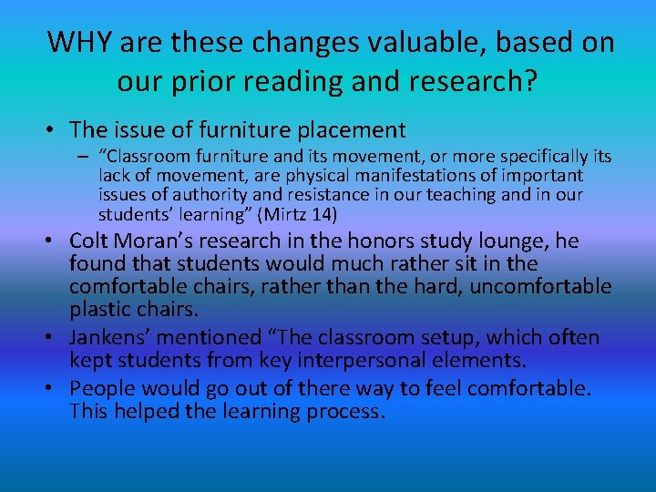 WHY are these changes valuable, based on our prior reading and research? • The