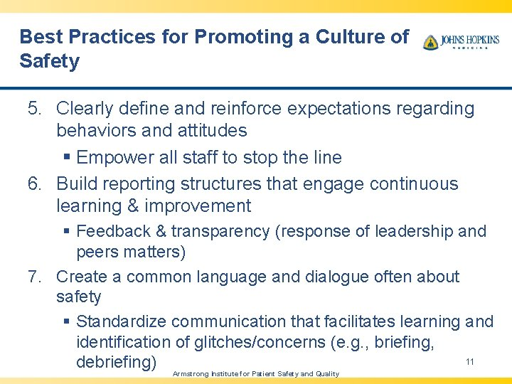 Best Practices for Promoting a Culture of Safety 5. Clearly define and reinforce expectations