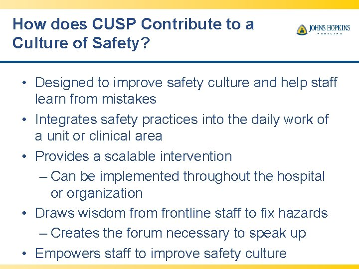 How does CUSP Contribute to a Culture of Safety? • Designed to improve safety
