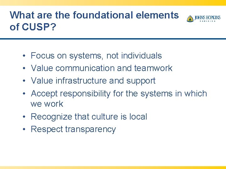 What are the foundational elements of CUSP? • • Focus on systems, not individuals
