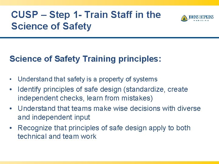 CUSP – Step 1 - Train Staff in the Science of Safety Training principles: