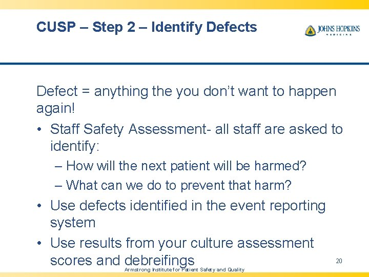 CUSP – Step 2 – Identify Defects Defect = anything the you don't want