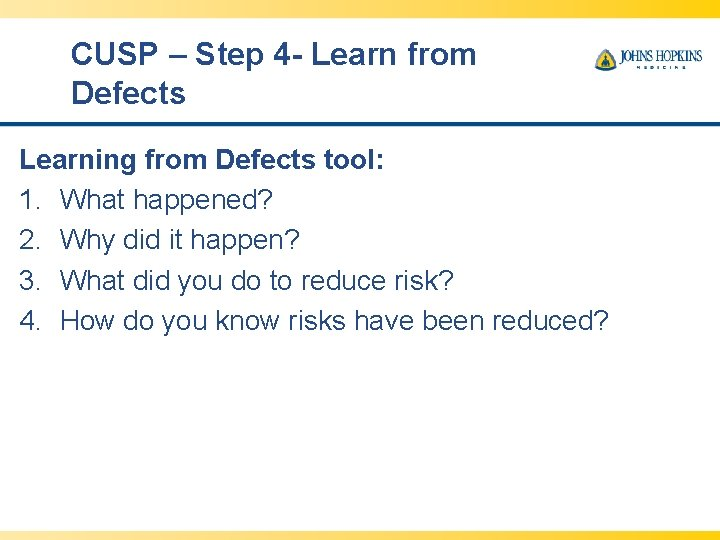 CUSP – Step 4 - Learn from Defects Learning from Defects tool: 1. What