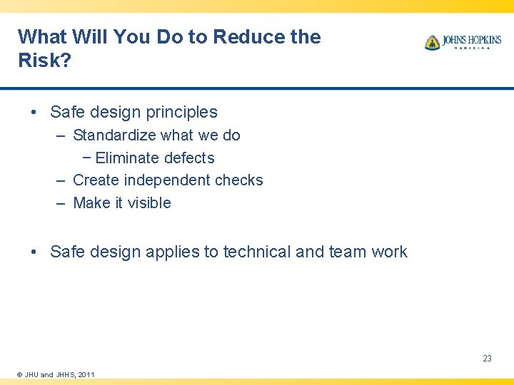 What Will You Do to Reduce the Risk? • Safe design principles – Standardize