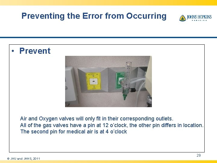Preventing the Error from Occurring • Prevent Air and Oxygen valves will only fit