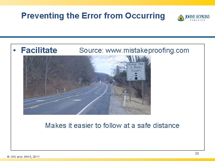 Preventing the Error from Occurring • Facilitate Source: www. mistakeproofing. com Makes it easier