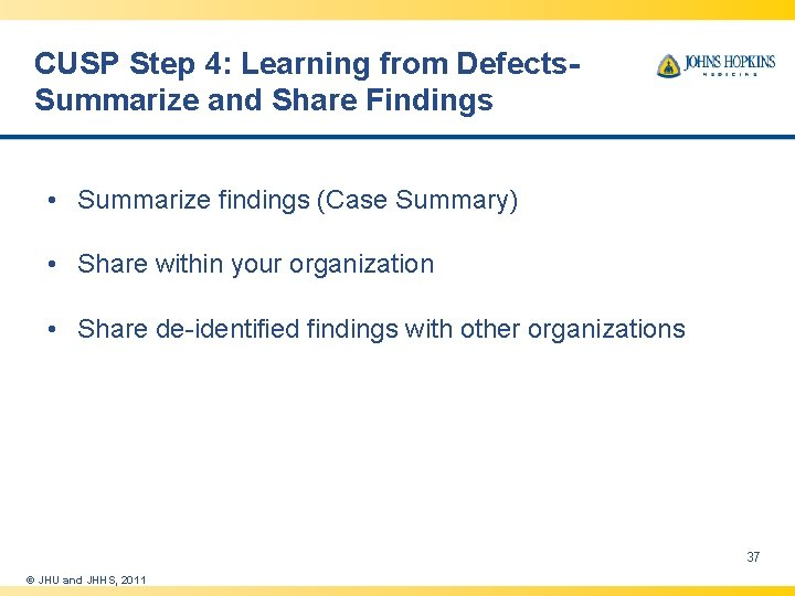CUSP Step 4: Learning from Defects. Summarize and Share Findings • Summarize findings (Case