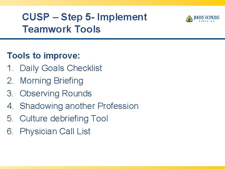 CUSP – Step 5 - Implement Teamwork Tools to improve: 1. Daily Goals Checklist